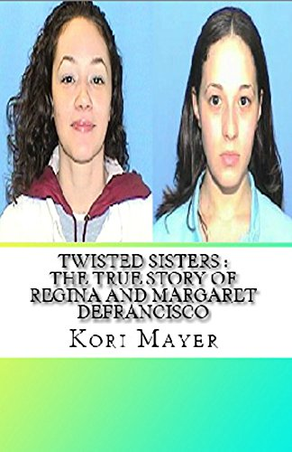 twisted-sisters-the-true-story-of-regina-and-margaret-defrancisco