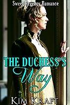 The Duchess Way by Kim Kraft