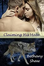 Claiming his Mate by Bethany Shaw