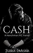 Cash (The Henchmen MC Book 2) by Jessica…