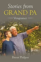 Stories from Grand Pa: Vengeance by Brent…