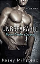 UnBreakable (Down Under Cowboy, #1) by Kasey…