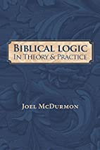 Biblical Logic In Theory and Practice:…