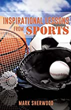 Inspirational Lessons from Sports by Mark…