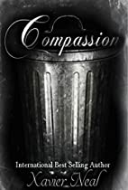 Compassion by Xavier Neal