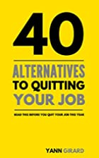 40 Alternatives to Quitting Your Job by Yann…