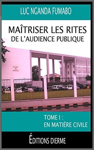 matriser-les-rites-de-laudience-publique-tome-1-en-matire-civile-french-edition