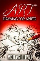Art: Drawing For Artists: Artist: A…