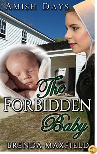 TAmish Days: The Forbidden Baby: A Hollybrook Amish Romance (Annie's Story Book 1)