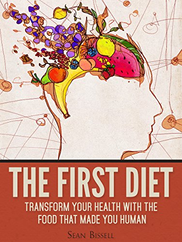 the-first-diet-transform-your-health-with-the-food-that-made-you-human