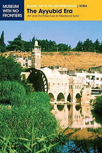 the-ayyubid-era-art-and-architecture-in-medieval-syria-islamic-art-in-the-mediterranean