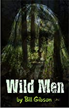 Wild Men by William Gibson