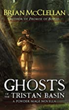 Ghosts of the Tristan Basin: A Powder Mage…
