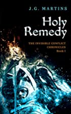 Holy Remedy (The Invisible Conflict…