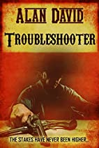 Troubleshooter by Alan David