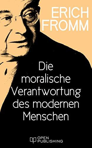 die-moralische-verantwortung-des-modernen-menschen-the-moral-responsibility-of-modern-man-german-edition