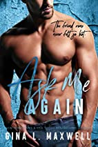 Ask Me Again by Gina L. Maxwell