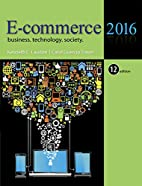 E-Commerce 2016: Business, Technology, and…