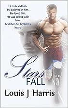 Stars Fall by Louis J Harris