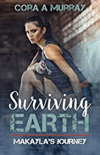 Surviving Earth: Makayla's Journey by…