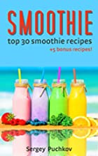 Smoothies: 31 5 Everyday Smoothie Recipes…