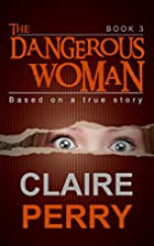 The Dangerous Woman Book 3: Mystery…