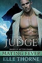Judge (Barely After Dark, #3) by Elle Thorne