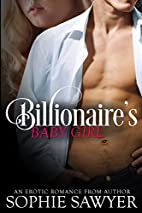 Billionaire's Baby Girl: A Billionaire Alpha…