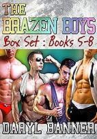 The Brazen Boys Series Box Set Books 5-8…