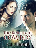 The Reluctant Cowboy by Cherie Ullman