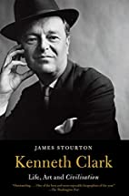 Kenneth Clark: Life, Art and Civilisation by…