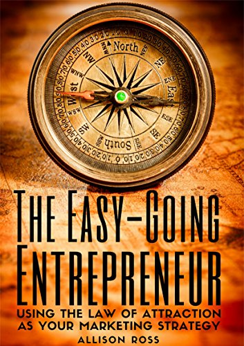 the-easy-going-entrepreneur-using-the-law-of-attraction-as-your-marketing-strategy