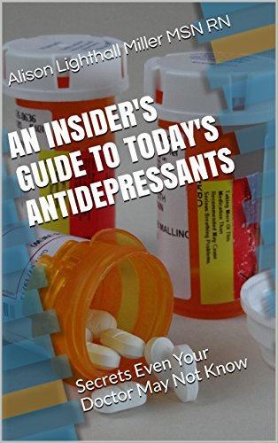 an-insiders-guide-to-todays-antidepressants-secrets-even-your-doctor-may-not-know