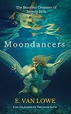 Moondancers (The Beautiful Creatures of…