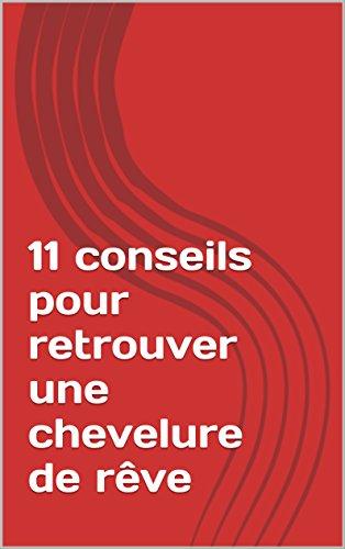 11-conseils-pour-retrouver-une-chevelure-de-rve-french-edition