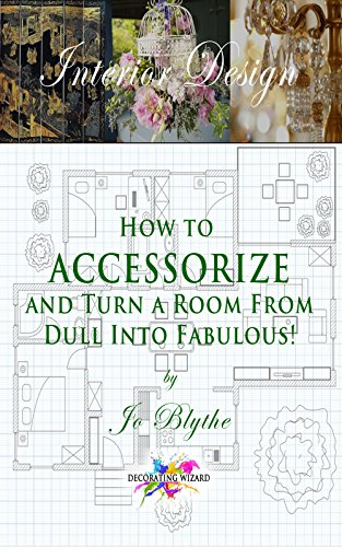 how-to-accessorize-and-turn-a-room-from-dull-into-fabulous-decorating-wizard-book-1