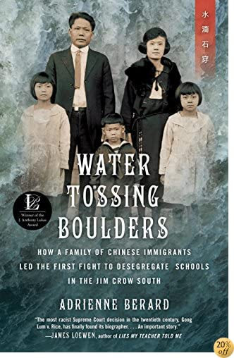 Water Tossing Boulders: How a Family of Chinese Immigrants Led the First Fight to Desegregate Schools in the Jim Crow South