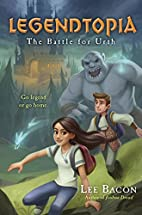 Legendtopia Book #1: The Battle for Urth by…