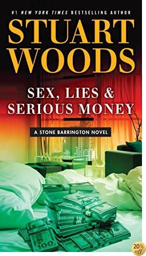 TSex, Lies & Serious Money (A Stone Barrington Novel)