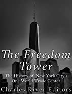 The Freedom Tower: The History of New York…