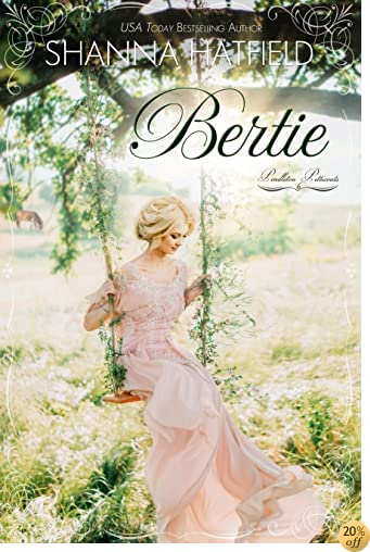 TBertie: (A Sweet Historical Western Romance) (Pendleton Petticoats Book 6)