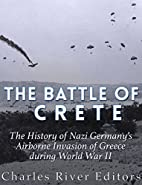 The Battle of Crete: The History of Nazi…