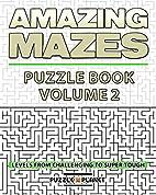 Amazing Mazes Puzzle Book 2 - Mazes For…