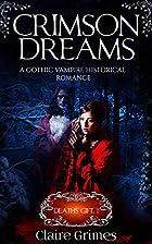 Crimson Dreams: A Gothic Vampire Historical…
