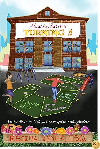 THow To Survive Turning 5: The handbook for NYC parents of special needs children (How To Survive... 2)