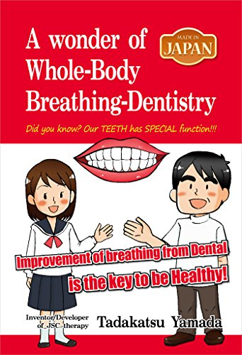 made-in-japana-wonder-of-whole-body-breathing-dentistry