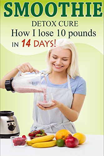 smoothies-for-weight-loss-detox-curehow-i-lose-10-pounds-in-14-days