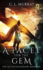 A Facet for the Gem (The Tale of Eaglefriend…