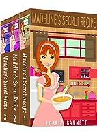 Madeline's Secret Recipe Series by Lorrie…