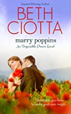 Marry Poppins (Impossible Dream #3) by Beth…